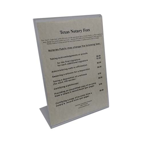 Texas notaries who are going to charge a fee for notarial services are required to post in a conspicuous location at all times in your office a fee sign listing the maximum allowable fees by law for all notarial acts. This fee sign is made of clear frameless plastic. Lists maximum allowable notarial fees. Designed to stand alone on desks or countertops.